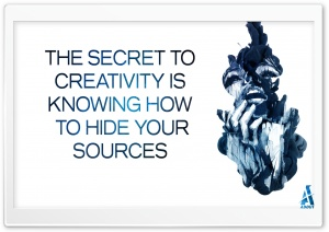 The Secret to Creativity is Knowing how to Hide your Sources Ultra HD Wallpaper for 4K UHD Widescreen desktop, tablet & smartphone