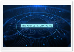The World is Changing Ultra HD Wallpaper for 4K UHD Widescreen desktop, tablet & smartphone