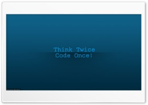 Think Twice Code Once Ultra HD Wallpaper for 4K UHD Widescreen desktop, tablet & smartphone