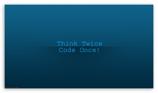 Think Twice Code Once HD wallpaper for HD 16:9 High Definition WQHD QWXGA 1080p 900p 720p QHD nHD ; Tablet 1:1 ; iPad 1/2/Mini ; Mobile 4:3 5:3 3:2 16:9 - UXGA XGA SVGA WGA DVGA HVGA HQVGA devices ( Apple PowerBook G4 iPhone 4 3G 3GS iPod Touch ) WQHD QWXGA 1080p 900p 720p QHD nHD ;