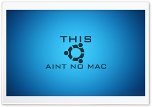 This Aint No Mac HD Wide Wallpaper for 4K UHD Widescreen desktop & smartphone