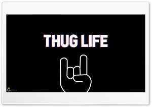 Thug Life Ultra HD Wallpaper for 4K UHD Widescreen desktop, tablet & smartphone