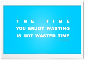 Time You Enjoy Wasting is Not Wasted Time Quote HD Wide Wallpaper for Widescreen
