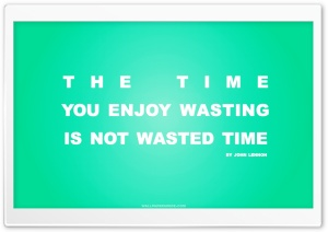 Time You Enjoy Wasting is Not Wasted Time Quote (Retro Green) HD Wide Wallpaper for Widescreen