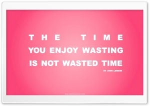 Time You Enjoy Wasting is Not Wasted Time Quote (Retro Pink) HD Wide Wallpaper for Widescreen