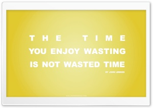 Time You Enjoy Wasting is Not Wasted Time Quote (Yellow) HD Wide Wallpaper for Widescreen