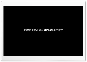 Tomorrow is brand new day. HD Wide Wallpaper for 4K UHD Widescreen desktop & smartphone