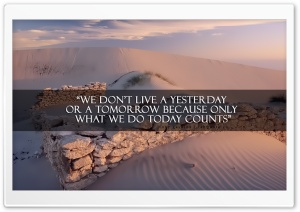 Tony Gaskins Only What We Do Today Counts HD Wide Wallpaper for 4K UHD Widescreen desktop & smartphone