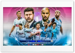 TOTTENHAM HOTSPUR - MANCHESTER CITY CHAMPIONS LEAGUE 2019 HD Wide Wallpaper for 4K UHD Widescreen desktop & smartphone