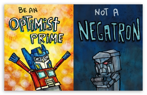 Transformers Positive Motivational Quote Ultra HD Desktop Background  Wallpaper for 4K UHD TV : Multi Display, Dual Monitor : Tablet : Smartphone