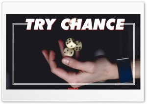 Try Chance - Take a Risk Ultra HD Wallpaper for 4K UHD Widescreen desktop, tablet & smartphone