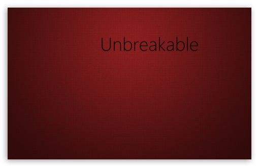 Unbreakable - Abstract HD wallpaper for Wide 16:10 5:3 Widescreen WHXGA WQXGA WUXGA WXGA WGA ; HD 16:9 High Definition WQHD QWXGA 1080p 900p 720p QHD nHD ; Standard 4:3 5:4 3:2 Fullscreen UXGA XGA SVGA QSXGA SXGA DVGA HVGA HQVGA devices ( Apple PowerBook G4 iPhone 4 3G 3GS iPod Touch ) ; iPad 1/2/Mini ; Mobile 4:3 5:3 3:2 16:9 5:4 - UXGA XGA SVGA WGA DVGA HVGA HQVGA devices ( Apple PowerBook G4 iPhone 4 3G 3GS iPod Touch ) WQHD QWXGA 1080p 900p 720p QHD nHD QSXGA SXGA ; Dual 16:10 5:3 16:9 4:3 5:4 WHXGA WQXGA WUXGA WXGA WGA WQHD QWXGA 1080p 900p 720p QHD nHD UXGA XGA SVGA QSXGA SXGA ;