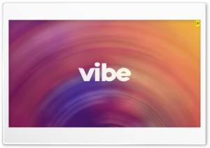 Vibe Ultra HD Wallpaper for 4K UHD Widescreen desktop, tablet & smartphone