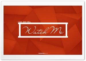 Watch Me Ultra HD Wallpaper for 4K UHD Widescreen desktop, tablet & smartphone