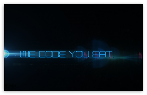 we code you eat_nithinsuren HD wallpaper for Wide 16:10 5:3 Widescreen WHXGA WQXGA WUXGA WXGA WGA ; HD 16:9 High Definition WQHD QWXGA 1080p 900p 720p QHD nHD ; Mobile 5:3 16:9 - WGA WQHD QWXGA 1080p 900p 720p QHD nHD ;