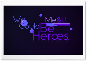 We Could Be Heroes Typography HD Wide Wallpaper for Widescreen