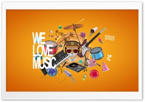 We Love Music HD Wide Wallpaper for Widescreen