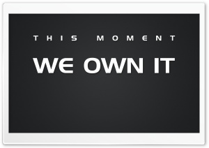 We Own It. HD Wide Wallpaper for Widescreen