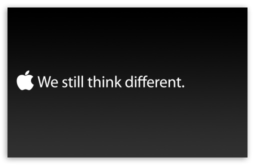 We Still Think Different Apple UltraHD Wallpaper for Wide 16:10 5:3 Widescreen WHXGA WQXGA WUXGA WXGA WGA ; 8K UHD TV 16:9 Ultra High Definition 2160p 1440p 1080p 900p 720p ; Standard 4:3 5:4 3:2 Fullscreen UXGA XGA SVGA QSXGA SXGA DVGA HVGA HQVGA ( Apple PowerBook G4 iPhone 4 3G 3GS iPod Touch ) ; iPad 1/2/Mini ; Mobile 4:3 5:3 3:2 16:9 5:4 - UXGA XGA SVGA WGA DVGA HVGA HQVGA ( Apple PowerBook G4 iPhone 4 3G 3GS iPod Touch ) 2160p 1440p 1080p 900p 720p QSXGA SXGA ;