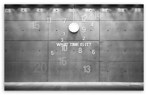 What Time Is It HD wallpaper for Wide 16:10 5:3 Widescreen WHXGA WQXGA WUXGA WXGA WGA ; HD 16:9 High Definition WQHD QWXGA 1080p 900p 720p QHD nHD ; Standard 4:3 3:2 Fullscreen UXGA XGA SVGA DVGA HVGA HQVGA devices ( Apple PowerBook G4 iPhone 4 3G 3GS iPod Touch ) ; iPad 1/2/Mini ; Mobile 4:3 5:3 3:2 16:9 - UXGA XGA SVGA WGA DVGA HVGA HQVGA devices ( Apple PowerBook G4 iPhone 4 3G 3GS iPod Touch ) WQHD QWXGA 1080p 900p 720p QHD nHD ;
