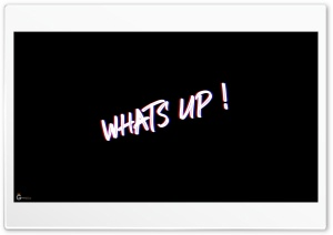 Whats Up Ultra HD Wallpaper for 4K UHD Widescreen desktop, tablet & smartphone