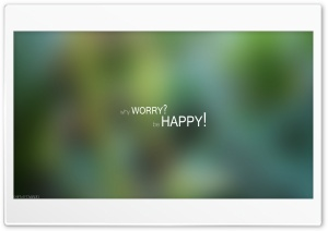Why Worry Be Happy HD Wide Wallpaper for Widescreen