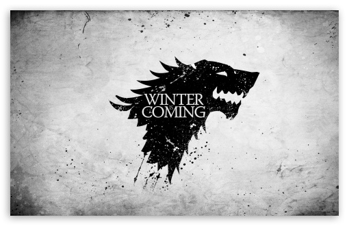 Winter Is Coming HD wallpaper for Wide 16:10 5:3 Widescreen WHXGA WQXGA WUXGA WXGA WGA ; HD 16:9 High Definition WQHD QWXGA 1080p 900p 720p QHD nHD ; Standard 4:3 5:4 3:2 Fullscreen UXGA XGA SVGA QSXGA SXGA DVGA HVGA HQVGA devices ( Apple PowerBook G4 iPhone 4 3G 3GS iPod Touch ) ; Tablet 1:1 ; iPad 1/2/Mini ; Mobile 4:3 5:3 3:2 16:9 5:4 - UXGA XGA SVGA WGA DVGA HVGA HQVGA devices ( Apple PowerBook G4 iPhone 4 3G 3GS iPod Touch ) WQHD QWXGA 1080p 900p 720p QHD nHD QSXGA SXGA ;