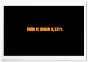 Wish It, Dream It, Do It HD Wide Wallpaper for 4K UHD Widescreen desktop & smartphone