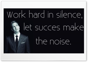 Work Hard in Silence, Let Succcess Make the Noice HD Wide Wallpaper for Widescreen
