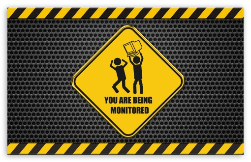 You Are Being Monitored HD wallpaper for Wide 16:10 5:3 Widescreen WHXGA WQXGA WUXGA WXGA WGA ; HD 16:9 High Definition WQHD QWXGA 1080p 900p 720p QHD nHD ; Standard 4:3 5:4 3:2 Fullscreen UXGA XGA SVGA QSXGA SXGA DVGA HVGA HQVGA devices ( Apple PowerBook G4 iPhone 4 3G 3GS iPod Touch ) ; Tablet 1:1 ; iPad 1/2/Mini ; Mobile 4:3 5:3 3:2 16:9 5:4 - UXGA XGA SVGA WGA DVGA HVGA HQVGA devices ( Apple PowerBook G4 iPhone 4 3G 3GS iPod Touch ) WQHD QWXGA 1080p 900p 720p QHD nHD QSXGA SXGA ;