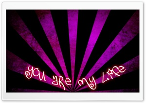You Are My Life <3 HD Wide Wallpaper for Widescreen