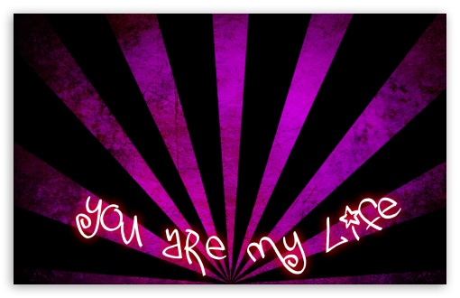 You Are My Life <3 HD wallpaper for Wide 16:10 5:3 Widescreen WHXGA WQXGA WUXGA WXGA WGA ; HD 16:9 High Definition WQHD QWXGA 1080p 900p 720p QHD nHD ; Standard 4:3 5:4 3:2 Fullscreen UXGA XGA SVGA QSXGA SXGA DVGA HVGA HQVGA devices ( Apple PowerBook G4 iPhone 4 3G 3GS iPod Touch ) ; iPad 1/2/Mini ; Mobile 4:3 5:3 3:2 16:9 5:4 - UXGA XGA SVGA WGA DVGA HVGA HQVGA devices ( Apple PowerBook G4 iPhone 4 3G 3GS iPod Touch ) WQHD QWXGA 1080p 900p 720p QHD nHD QSXGA SXGA ;