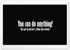 You Can Do Anything HD Wide Wallpaper for 4K UHD Widescreen desktop & smartphone