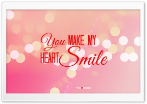 You Make My Heart Smile HD Wide Wallpaper for Widescreen