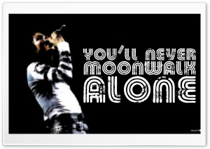 You Will Never Moonwalk Alone HD Wide Wallpaper for 4K UHD Widescreen desktop & smartphone